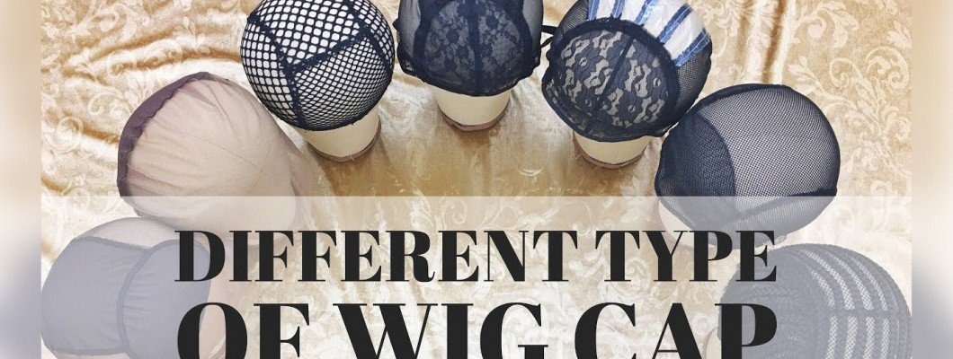 The Different Types of Wig Caps